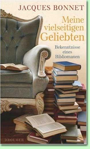 Jacques Bonnet. Meine vielseitigen Geliebten. Bekenntnisse eines Bibliomans', - vertaling uit het Frans (Boekendingen)