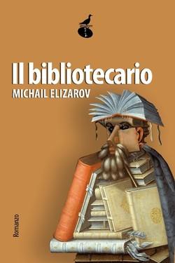 Il Bibliotecario. Boek van de Rus Michail Elizarov (2008), in Spaanse vertaling verschenen in 2011