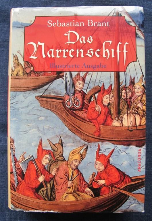 Das Narrenschiff. Een nieuwe heruitgave (Köln, 1011) van het boek door Sebastian Brandt (1494)