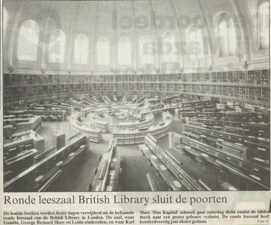 in 1997 is de beroemde leeszaal in het British Museum verlaten vanwege verhuizing naar nieuwbouw in Londen-Pancrsas (NRC, 23-10-1987)