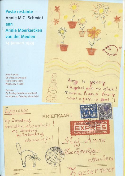 Annie M.G.Schmidt aan Annie Moerkercken van der Meulen. Uit; Goede papieren, jrg. 2 nummer 1, 2007 van het Letterkundig Museum