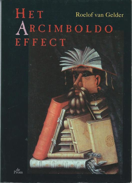 Vooromslag van een boek door Roelof van Gelder, dat culturele reportages bevat, waaronder: 'Het Arcimboldo effect'. (uitg. de Prom).