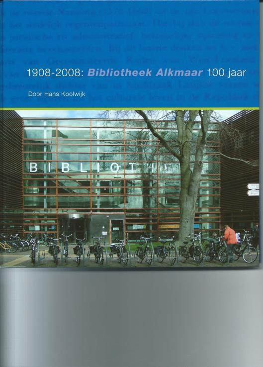 Vooromslag boek '1908-2008: Bibliotheek Alkmaar 100 jaar' door Hans Koolwijk