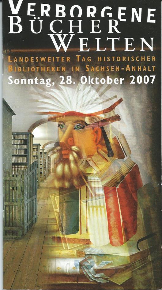 Ausstellung Verborgene Bücherwelten in Sachsen-Anhalt, 28 Oktober 2007