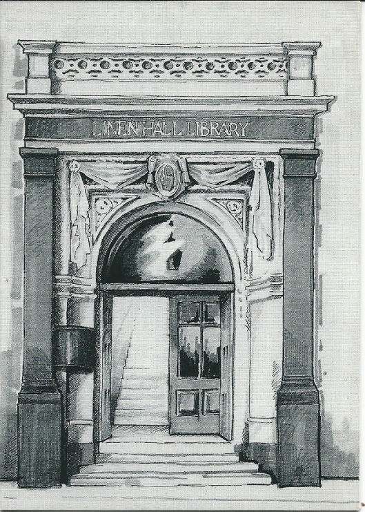 Linen Hall Library. View of the doorway by Kieran Doyle O'Brien, 1985. The Belfast Library and Society for Promoting Knowledge, founded in 1788 and later also known als the Linen Hall Library, has been established in the building since 1896