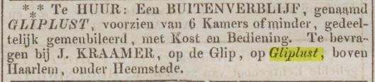 Aan de Glipperweg lag vanaf circa 1840 nog een buitenverblijf, Gliplust geheten, dat door de eigenaar J.Kramer zomers verhuurd werd. (adv. OHC, 16-6-1849)