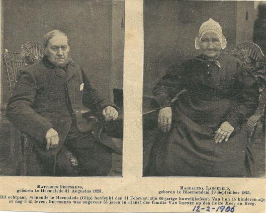 Uit O.H.C., 12-2-1906. 60 jarig huwelijksjubileum van Mattheus Guetskens en Maria Langeveld, woonachtig op de Glip. Hij werkte circa 55 jaar bij de familie van Lennep op Meer en Berg.