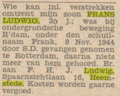 Ook in diverse kranten plaatste vader Ludwig na de Bevrijding een oproep nog niet bekend met het lot van zijn zoon. Adv. uit De Tijd van 21-7-1945