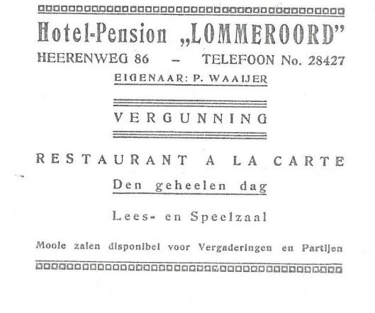 Advertentie uit 1932 van hotel-café-restaurant 'Lommeroord' van eigenaar P.Waaijer. Herenweg 86 Heemstede. Men beschikte over een leeszaal en speelzaal met biljart e.d.
