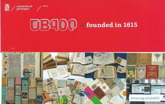 In 2014 door de UB van Groningen uitgegeven boekenleggers bij gelegenheid van het 400-jarig bestaan van de bibliotheek.