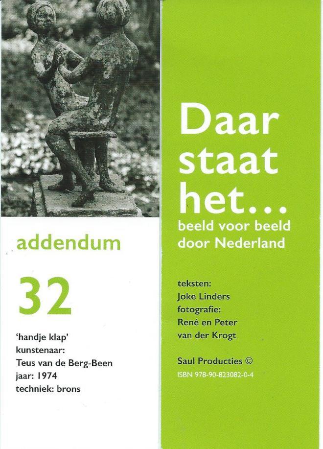 'Daae staat het...'In 2015 uitgegeven door Saul Producties. Teksten van Joke Linders; foto's vn René en Peter van der Ktogt. Bevat 52 'literaire' beelden met betrekking tot Nederlandse volksvertellingen, (jeugd)verhalen, versjes en liedjes
