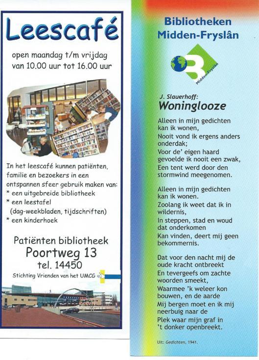 Links: leescafé patiënten bibliotheek Universitair Medisch Centrum Groningen; links: boekenlegger van Bibliotheken Midden-Friesland met vers van J.Slauerhoff: 'Woninglooze'.