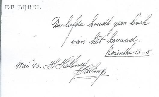 De bibliotheek Heemstede ontving van weduwe H.Hellings-Hellings, Landzichtlaan 34, de Bijbel, waarin zij mei 1943 een citaat uit de eerste brief van de apostel Paulus aan de Korinthiërs schreef