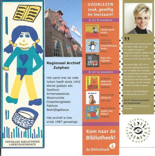 Boekenleggers v.l.n.r.: openbare bibliotheek 's-Hertogenbosch; regionaal archief Zutphen; Boekstart: voorlezen - kom naar de bibliotheek!; stichting CPNB, citaat van prinses Laurentien; voorzitter stichting Lezen & Schrijven.