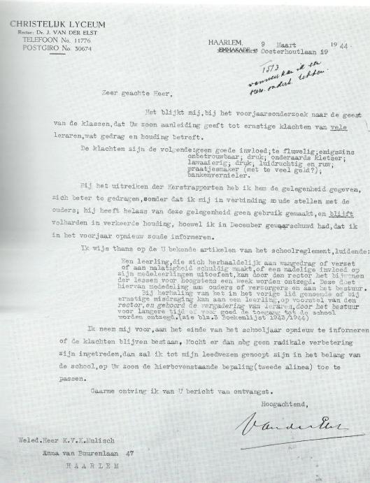 Op 9 maart 1944 zond rector dr.J.van der Elst van het Christelijk Lyceum bovenstaande brief aan de vader van Harry Mulisch.