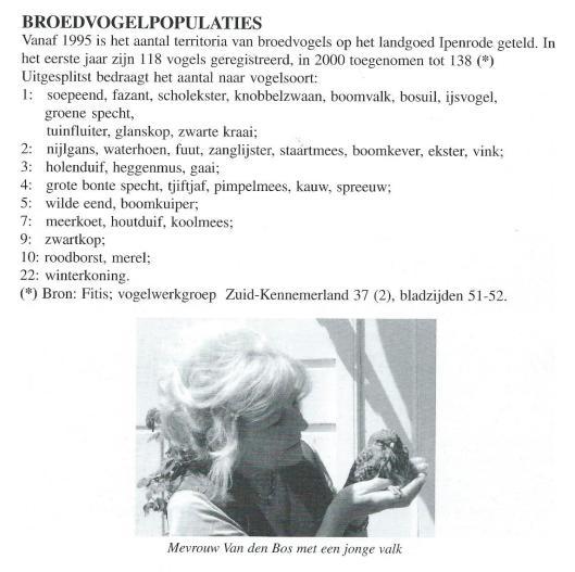 Broedvogelpopulaties Op de foto mevrouw C.L.van den Bos-Loggers met een jonge valk