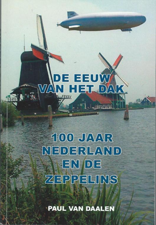 Vooromslag boek door Paul van Daalen: 100 jaar Nederland en de Zeppelins. 2007