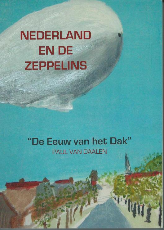 Vooromslah van tweede herziene druk 'Nederland en de Zeppelins' door Paul van Daalen met een illustratie van Hilleke van  Daalen