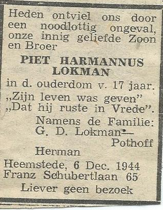 Door de familie in het Haarlem's Dagblad geplaatste rouwadvertentie in verband met het overlijden van P.H.Lokman op 6 december 1944. Onderaan de advertentie isvermeld: 'Liever geen bezoek'. .