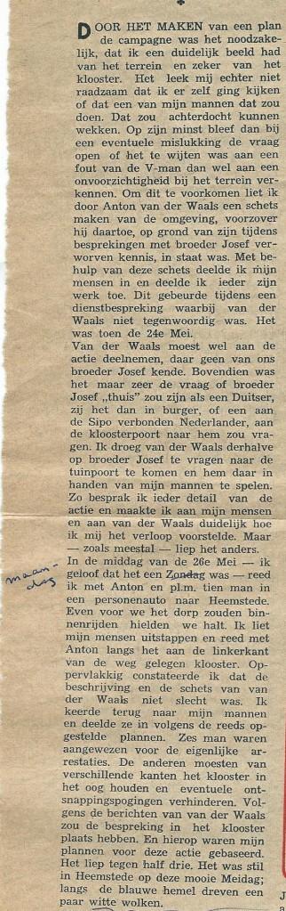 SS-Sturmbannführer dr.Joseph Schreieder was hoofd van de militaire inlichtingendienst (contraspionage), gevestigd in Den Haag. Anton van der Waals was zijn belangrijkste V-Mann. Al in 1949 is hij vrijgelaten en spoedig daarna kreeg hij een functie als Oberregierungsrat van de deelstaat Beieren. In 1948 heeft hij zijn herinneringen aan o.a. Hans Bierhuijs en Broeder Jozef verteld en deze zijn gepubliceerd in de Katholieke Illustratie. Hiervan een deel van de arrestatie in Heemstede