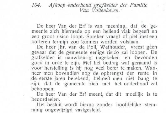 In de gemeenteraad van Heemstede de dato 27 oktober is besloten het onderhoud der grafkelder Van Vollenhoven door de familie af te laten kopen. Jaren later is nog geprobeerd nazaten te achterhalen tot in Spanje toe, maar dat is niet gelukt.