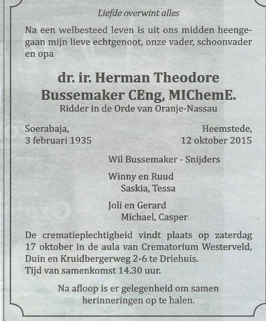 Bericht van het overlijden van dr.ir. Herman Bussemaker op 12 oktober 2015 (Haarlems Dagblad 14-10-2015). Hij was o.a. gemeenteraadslid voor het CDA in Heemstede van 1994 tot 2006.