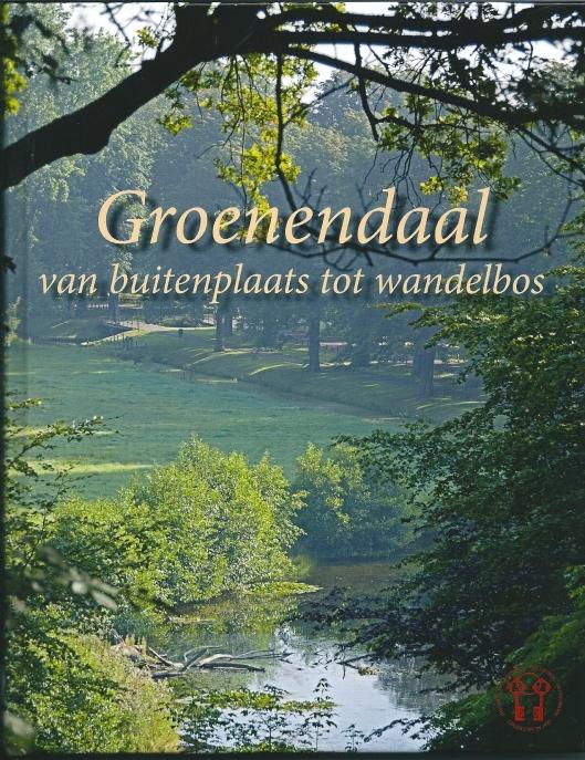 Groenendaal van buitenplaats tot wandelbos. Heemstede, Historische Vereniging Heemstede-Bennebroek, 2013. ISBN 978-70712-00-6