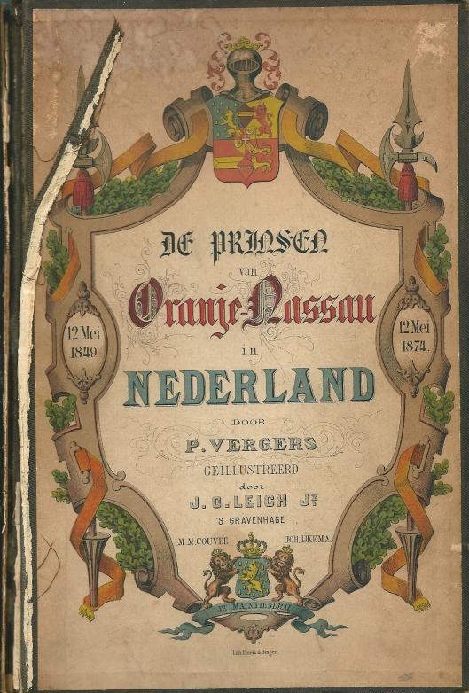 Vooromslag van een van de talrijke boekwerken van Pieter Vergers: De prinsen van Oranje-Nassau in Nederland. 1874. Geïll. met chromolitho's.