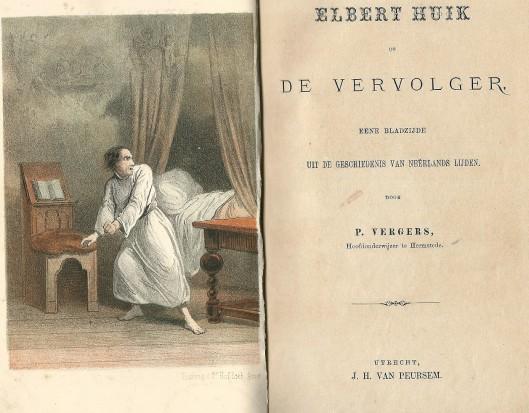 P(ieter) Vergers: Elbert Huik of de vervolger. Utecht, J.H.van Peursen, 1869.