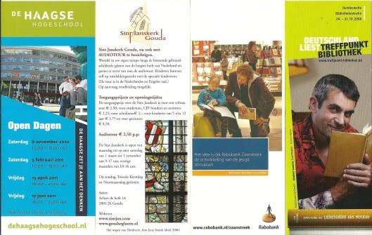 V.l.n.r.: Haagse Hogeschool; Sint Janskerk Gouda; Rabobank Zaanstreek; Deutschland liest Treffpunkt Bibliothek
