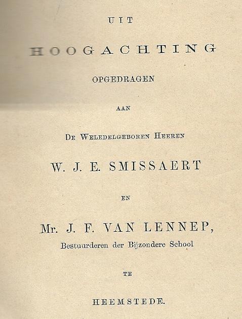 Het verhaal 'Elbert Huik' van Pieter Vergers, hoofdonderwijzer te Heemstede, is opgedragen aan twee bestuurders van de Bijzondere (Christelijke) lagere school , de heren W.J.E.Smissaert en mr.J.F.van Lennep