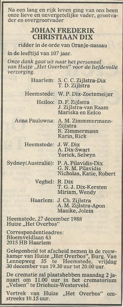 Johan Frederik Christiaan Dix overleed op 107-jarige leeftijd als oudste inwoner van Heemstede en derde oudste van het land. Overlijdensadvertentie uit het Haarlems Dagblad van 29 december 1988.