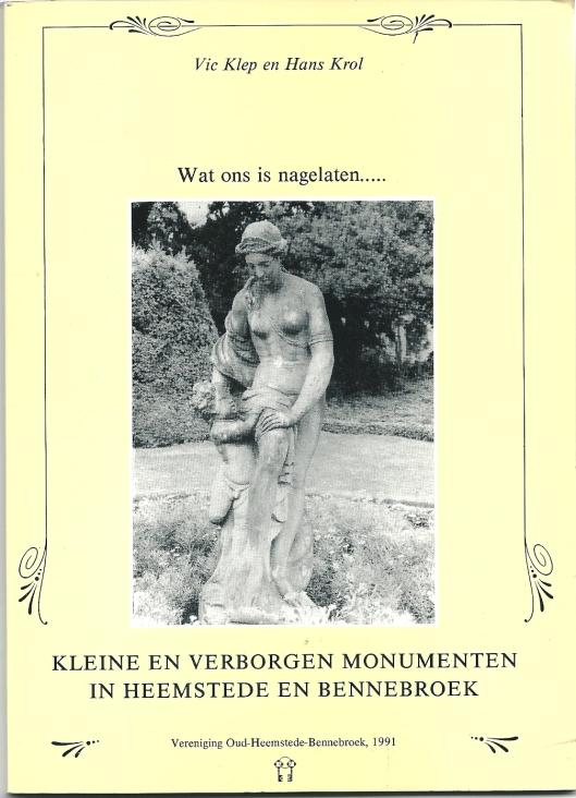 Vic Klep en Hans Krol: Wat ons is nagelaten....kleine en verborgen monumenten in Heemstede en Bennebroek. Heemstede, VOHB, 1991.
