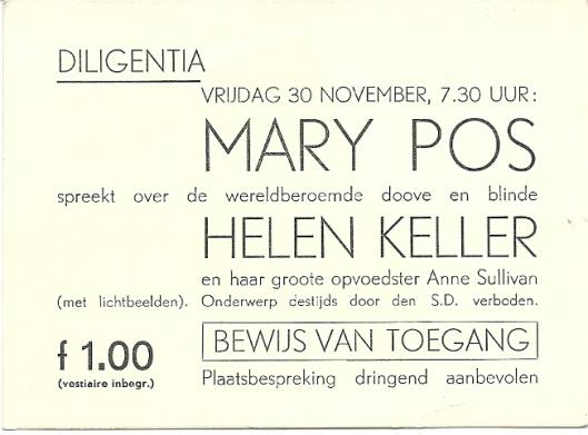Toeganskaart van voordracht in Diligentia door Mary Pos over Helen Keller. Zij voegde toe: 'Onderwerp destijds door den S.D.verboden.'