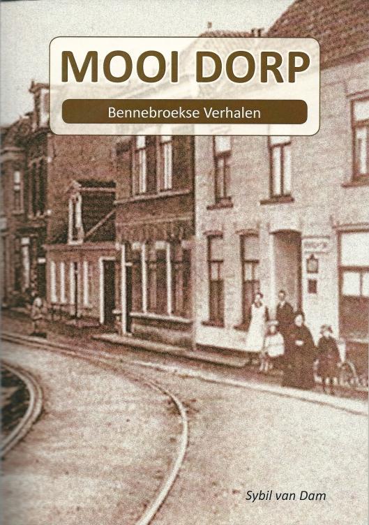 'Mooi dorp; Bennebroekse verhalen' begin 2014 verschenen boek met verhalen van Bennebroekers opgetekend door Sybil van Dam.