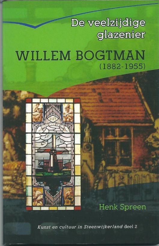 Voorzijde van boekuitgave over Willem Bogtman door Henk Spreen uit 2006