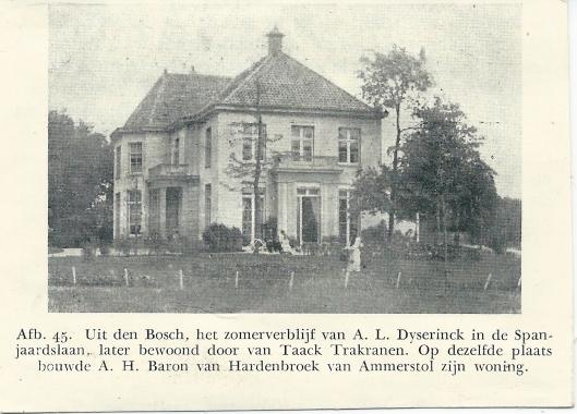 Het oude Uit den Bosch ten tijde van A.L.Dyserinck. In 1914 is na sloop een nieuw pand tot stand gekomen dankzij A.H.Baron van Hardenbroek van Ammerstol