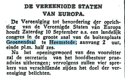 Al voor de Tweede Wereldoorlog is in Groenendaal geconfereerd om te komen tot de Verenigde Staten van Europa. Bericht uit Het Vaderland van 31 augustus 1932
