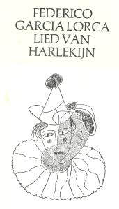 Voorzijde: Lied van Harlekijn van Frederico Garcia Lorca, vertaald door Dolf Verspoor