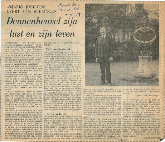 Toen Evert van Wieringen in 1974 40 jaar dienst was van de familie Rhodius op Dennenheuvel/Bloemenoord schreef Alice Verwy een artikel in de Heemsteedse en Bennebroekse Courant (4-4-1974)