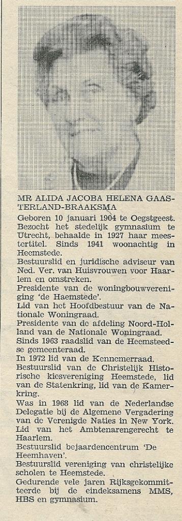 Mr. Alida Jacoba Helena Gaasterland-Braaksma was van 27-61963 tot 3-9-1974 gemeenteraadslid in Heemstede voor het CDA