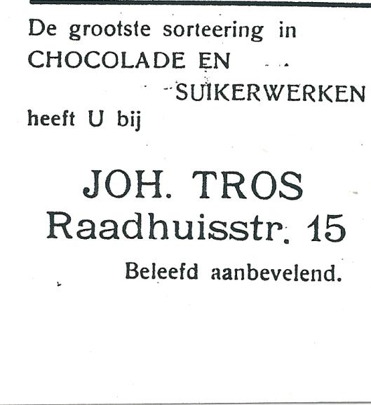 Adv. uit 1927 van Joh. Tros, cjocolade en suikerwerken, Raadhuisstraat 15
