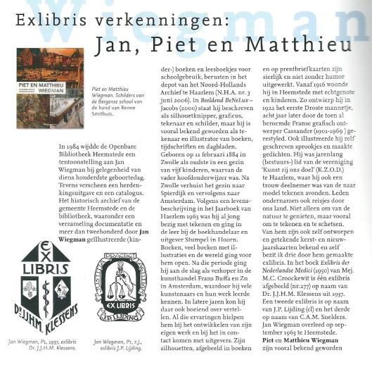 Exlibris verkenningen: Jan, Piet en Matthieu Wiegman., door Lambert Hermkens. In: Exlibriswereld, winter 2013, nummer 4, jaargang 56, blz. 384.