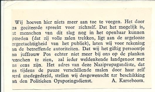Vervolg van artikel A,Karseboom in het Parool van 23 juni 1945. Op 4 juli volgde een nieuwe en fellere aanval op mary Pos in het Parool, waarna de Politieke Opsporings Dienst (POD) een onderzoek startte.