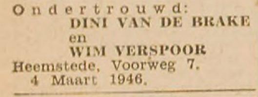 Ondertrouw en in april 1946 huwelijk met Dini van de Brake (Haarlem's Dagblad, 2-3-1946)