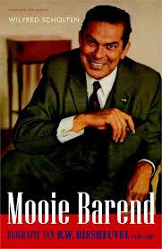 Biografie door Wilfred Scholten met bijnaam van B.Biesheuvel 'Mooie Barend' als hoofdtitel