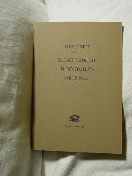 Biggenvangen in Heemstede; door Apie Prins. In 1983 uitgegeven door Mercator Pers in 75 exemplaren t.g.v. het 35-jarig bestaan van de gemeentelijke openbare bibliotheek Heemstede