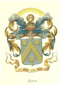 Het wapen Hope. In blauw een gouden keper vergezeld van drie gouden penningen. Wapenspreuk: 'At spes nof fracta' (nog is de hoop niet verloren), destijds o.a. aangebracht op de Belvédère