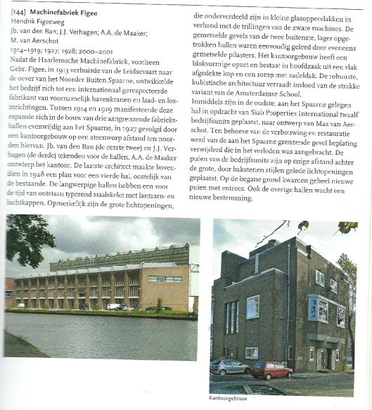 A.A.de Maaker ontwierp ook bedrijven en kantoren, zoals het kantoor van machinefabriek Figee. Uit: Wim de Wagt en Jos Fielmich (fotogr.): Architectuurgids Haarlem, 2005.