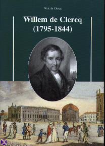 Vooromslag van een in 1999 verschenen boek over Willem de Clercq (1795-1844), geschreven door W.A.de Clercq, een betachterkleinzoon.